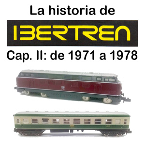 Historia de Ibertren, capítulo II: 1971-1978