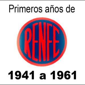 Historia de Renfe 1941 a 1961